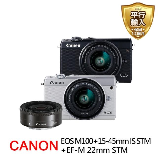 【Canon】EOS M100+15-45mm IS STM+EF-M 22mm STM 雙鏡組(中文平輸)