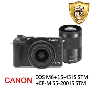 【Canon】EOS M6+15-45mm IS STM+55-200mm IS STM 雙鏡組(中文平輸)