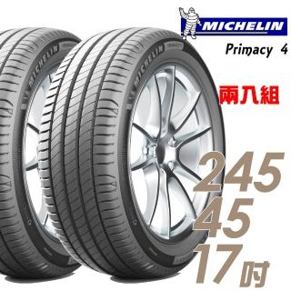 【Michelin 米其林】PRIMACY 4 高性能輪胎_送專業安裝 兩入組_245/45/17(PRI4)